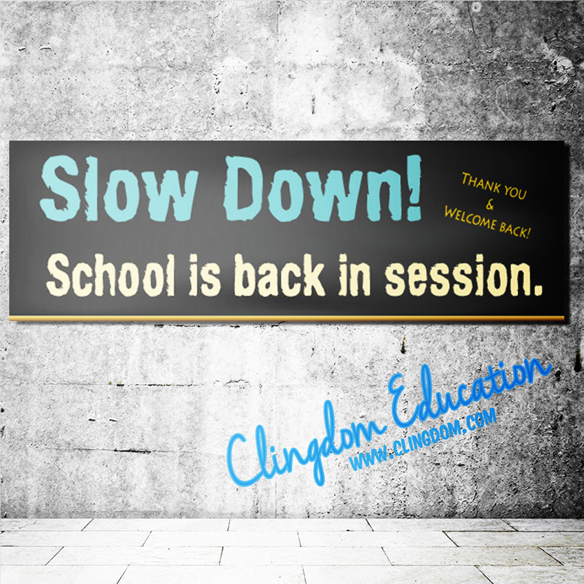 Slow Down! School is back in session. – Clingdom
